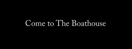 Come To The Boathouse